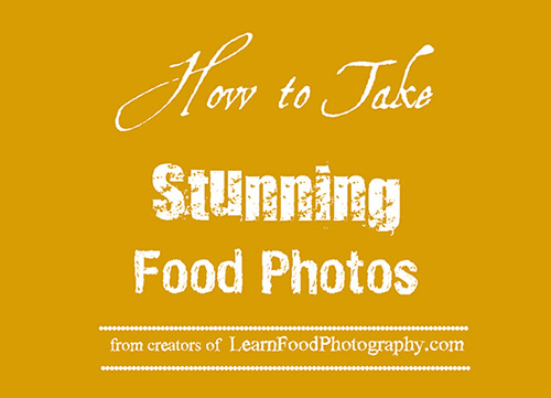 How to Take Stunning Food Photos