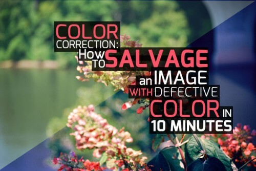 How to Salvage An Image With Defective Color in 10 Minutes