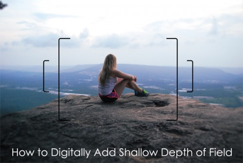 How to Digitally Add Shallow Depth of Field