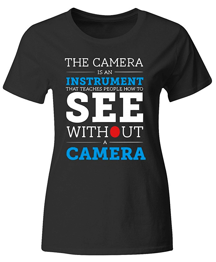 camera quote t-shirt