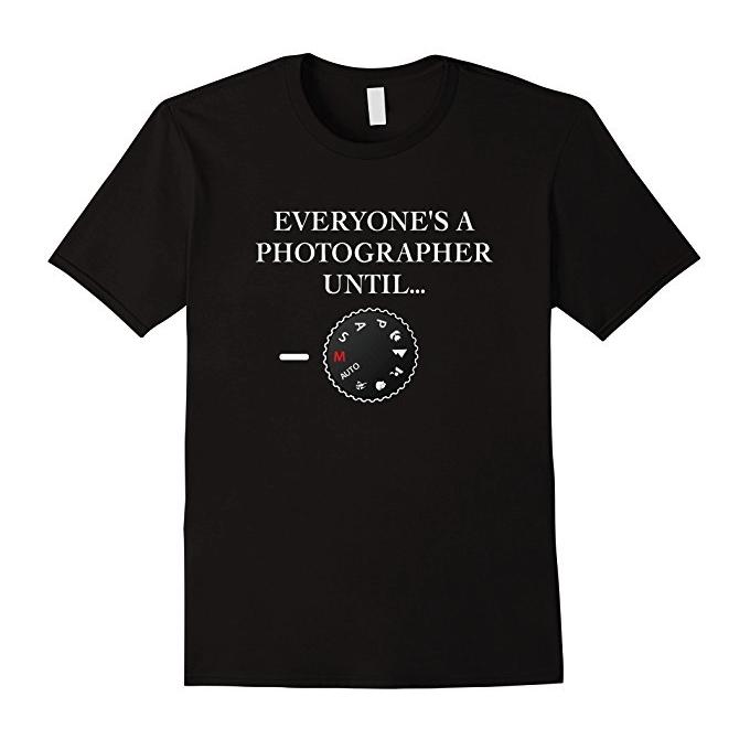 everyone's a photographer t-shirt