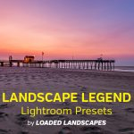 The Best Lightroom Presets for Landscape Photos