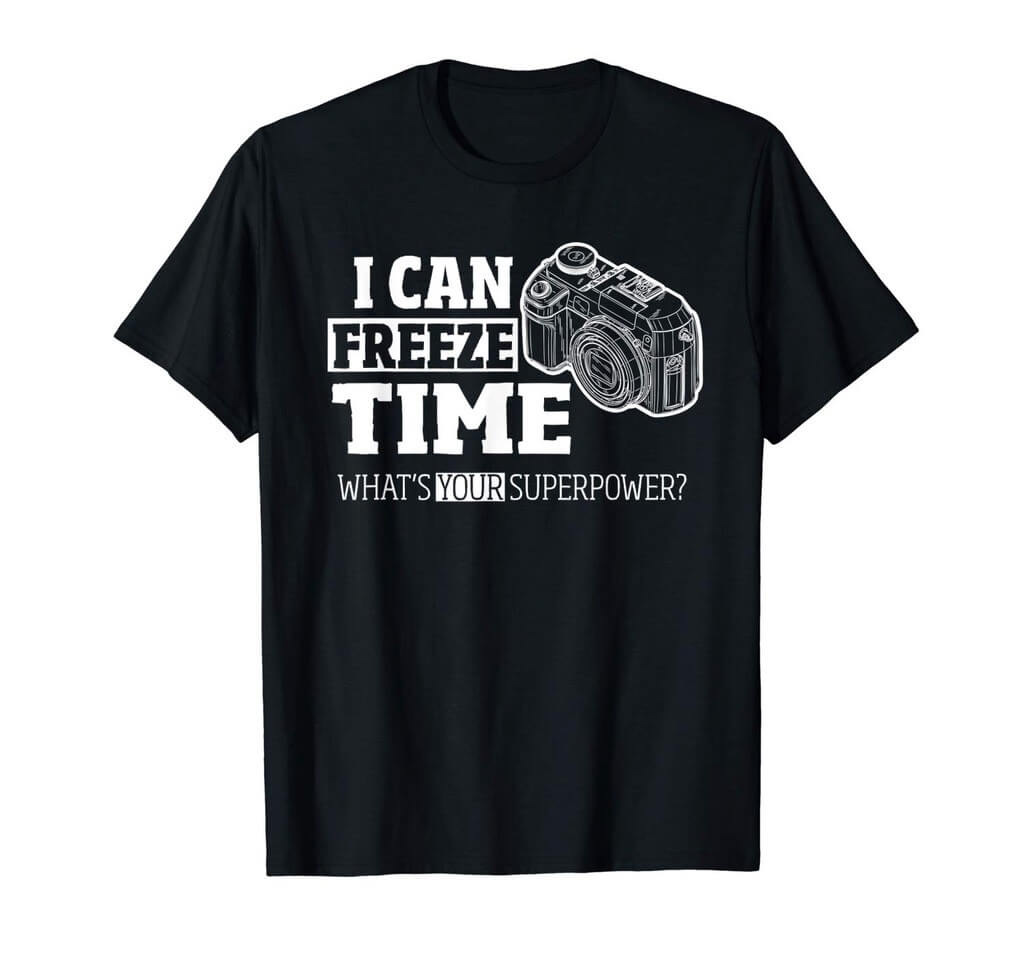 I can freeze time shirt