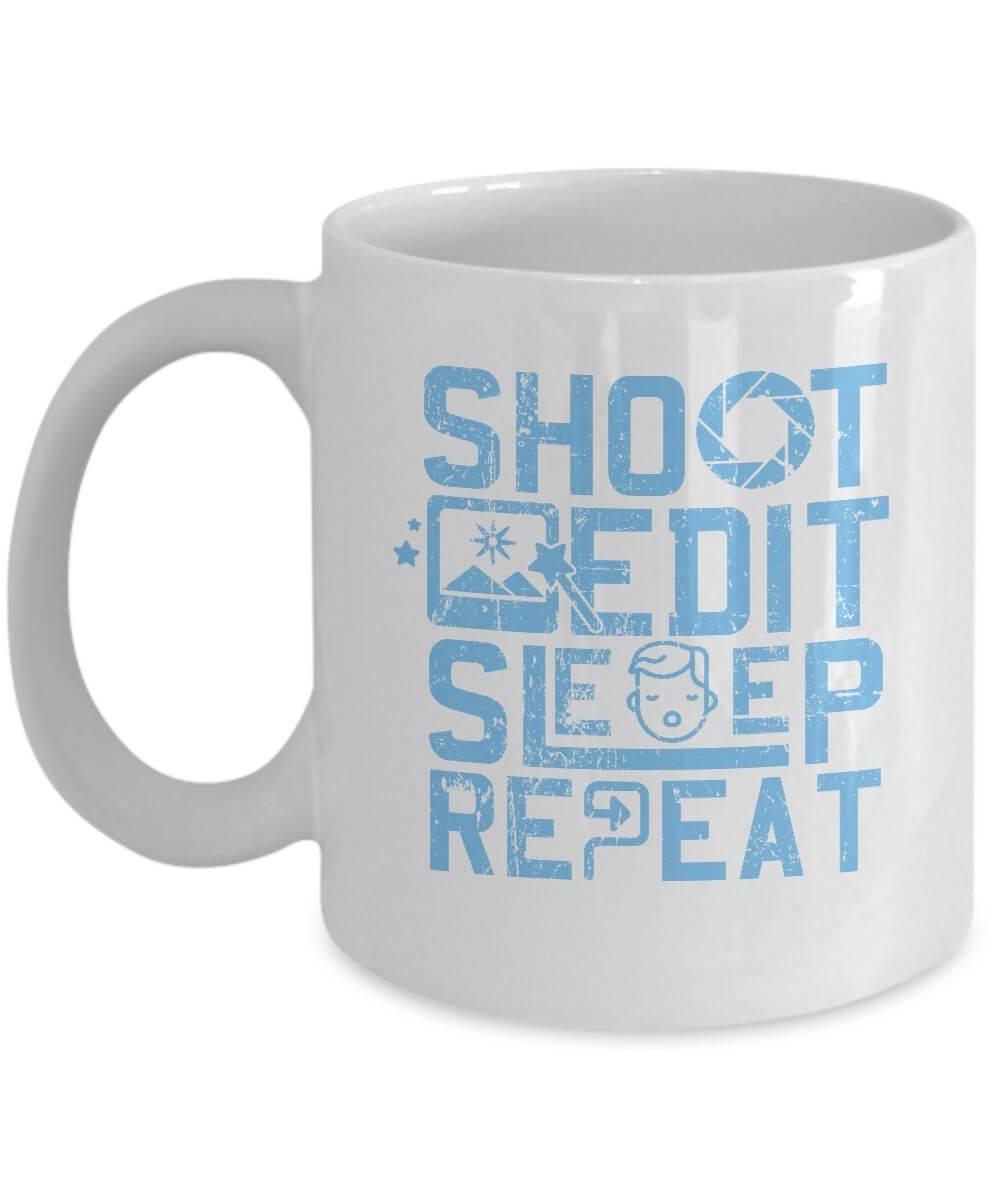 Shoot Edit Sleep Repeat Mug