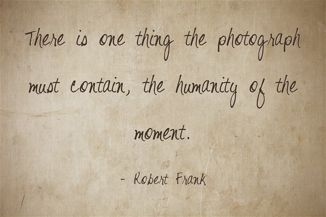 photography quote Robert Frank