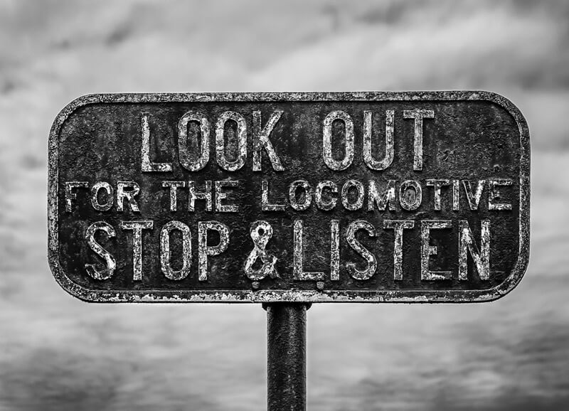 stop and listen for the locomotive