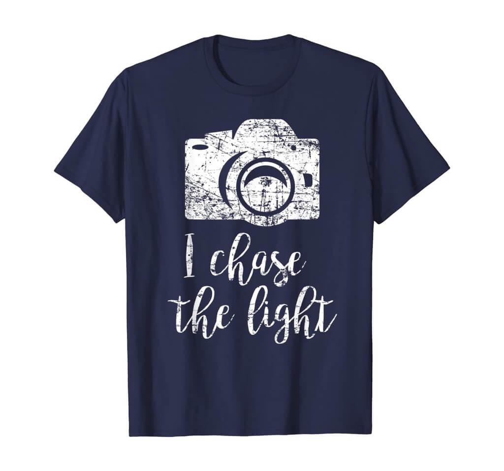 I Chase the Light Shirt