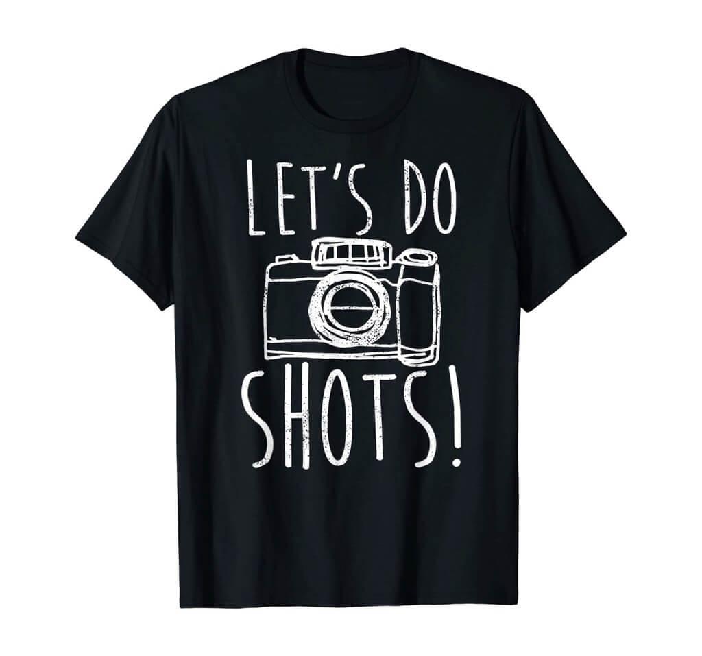Lets Do Shots Shirt